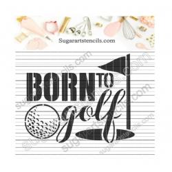 Born to golf cookie stencil...