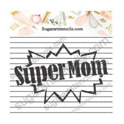 Super Mom cookie stencil...