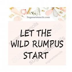 Let the wild Rumpus start...
