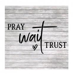 Pray wait trust painting...