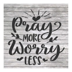 Pray more worry less...