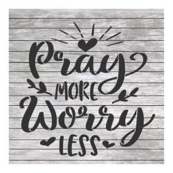 Pray more worry less...